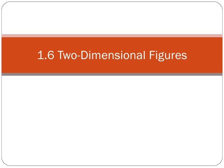 1.6 Two-Dimensional Figures