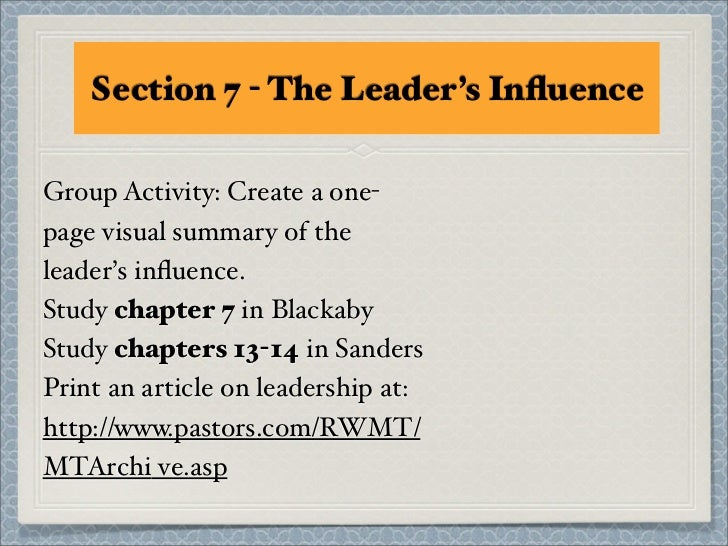 Section 7 - The Leader's InfluenceGroup Activity: Create a one-page visual summary of theleader's influence.Study chapter 7 ...