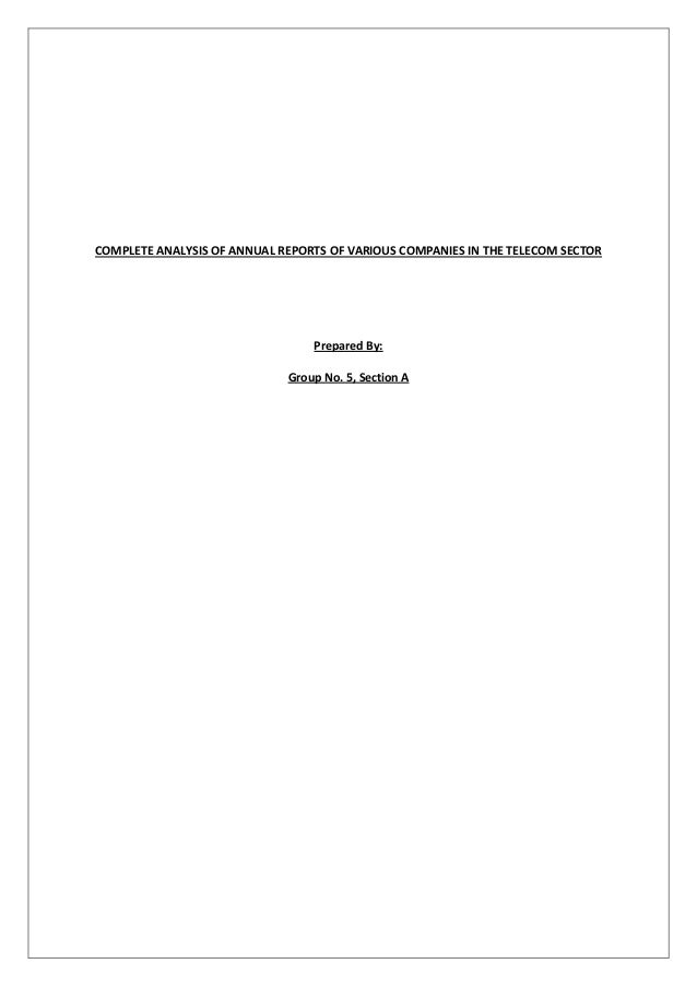 COMPLETE ANALYSIS OF ANNUAL REPORTS OF VARIOUS COMPANIES IN THE TELECOM SECTOR                                 Prepared By...