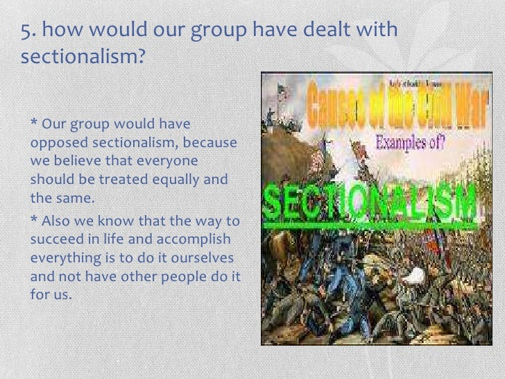 which of these is an example of sectionalism