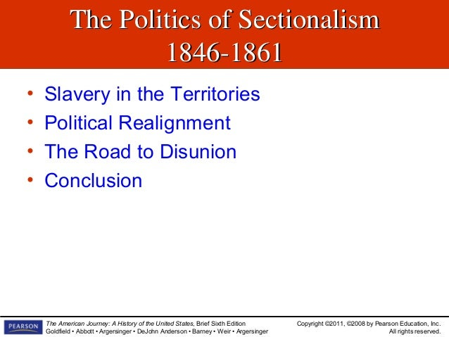 in the early and mid 1800s sectionalism was strongest