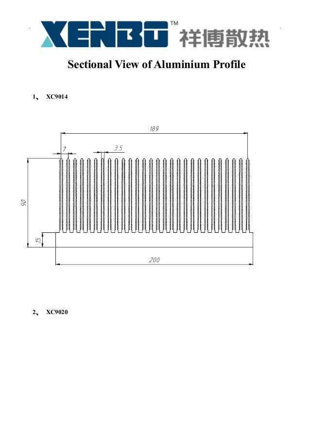 WWW.XENBO.COM Sectional View of Aluminium Profile 1、 XC9014 2、 XC9020