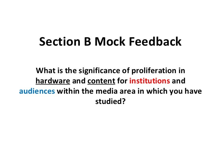 Section B Mock Feedback What is the significance of proliferation in  hardware  and  content  for  institutions  and  audi...