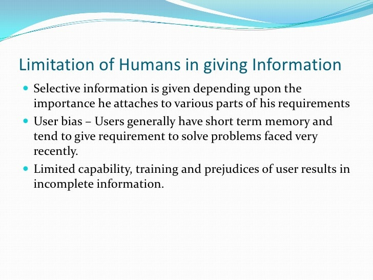 Limitation of Humans in giving Information<br />Selective information is given depending upon the importance he attaches t...
