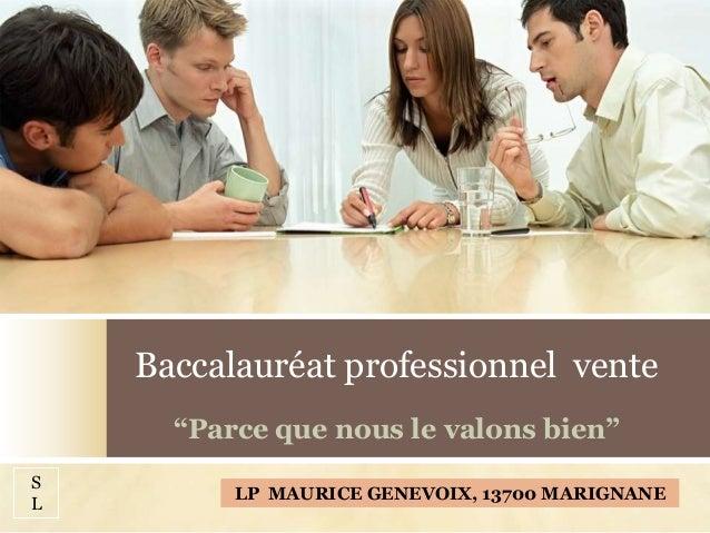 """Baccalauréat professionnel vente """"Parce que nous le valons bien"""" LP MAURICE GENEVOIX, 13700 MARIGNANE S L"""
