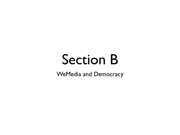 Section BWeMedia and Democracy