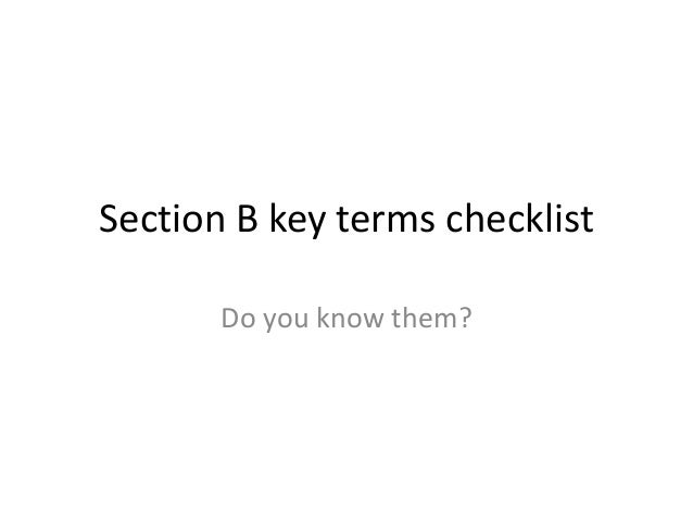 Section B key terms checklist Do you know them?