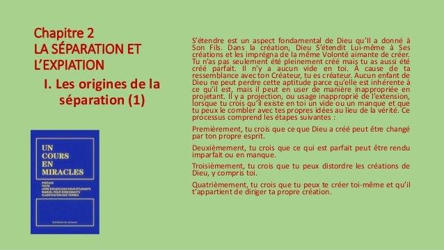 Chapitre 2 LA SÉPARATION ET L'EXPIATION I. Les origines de la séparation (1) S'étendre est un aspect fondamental de Dieu q...
