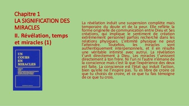 Chapitre 1 LA SIGNIFICATION DES MIRACLES II. Révélation, temps et miracles (1) La révélation induit une suspension complèt...
