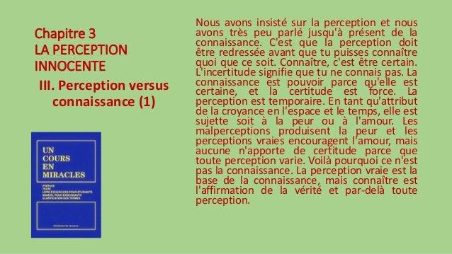 Chapitre 3 LA PERCEPTION INNOCENTE III. Perception versus connaissance (1) Nous avons insisté sur la perception et nous av...