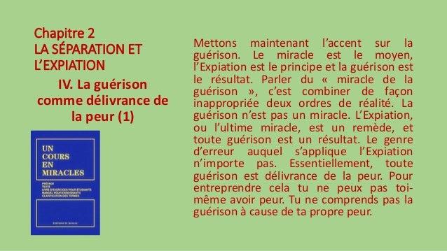 Chapitre 2 LA SÉPARATION ET L'EXPIATION IV. La guérison comme délivrance de la peur (1) Mettons maintenant l'accent sur la...