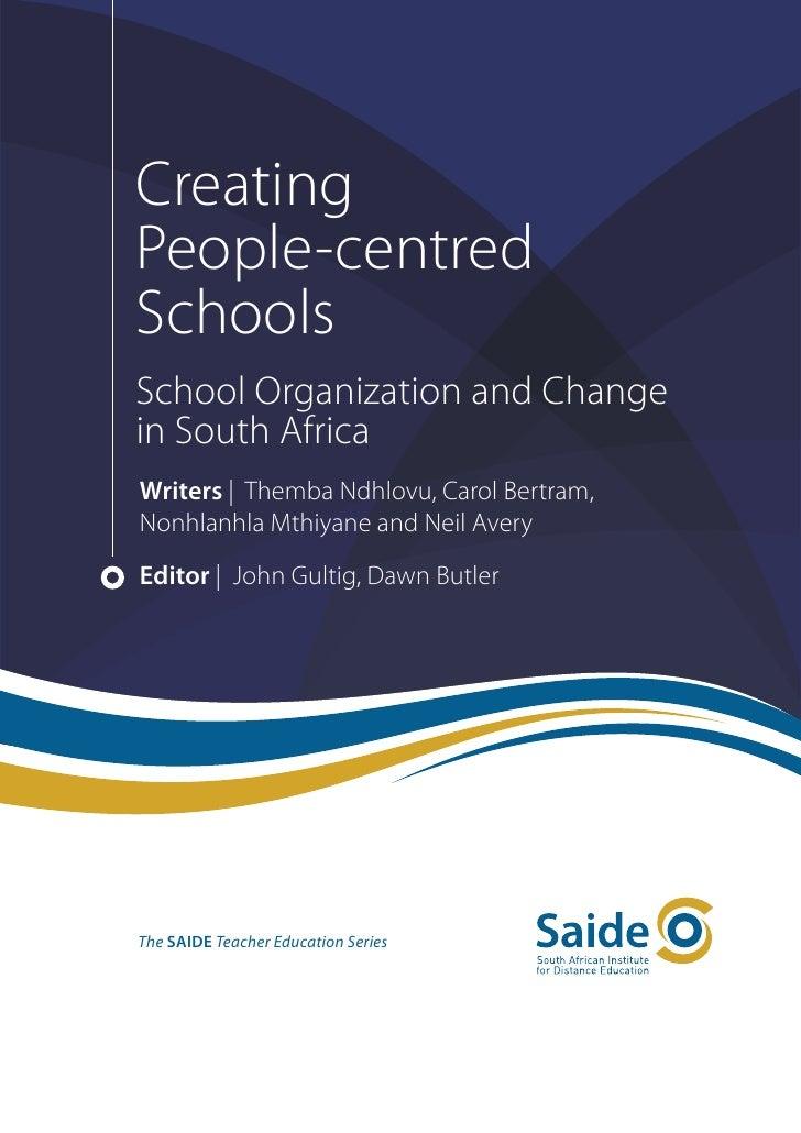CreatingPeople-centredSchoolsSchool Organization and Changein South AfricaWriters   Themba Ndhlovu, Carol Bertram,Nonhlanh...