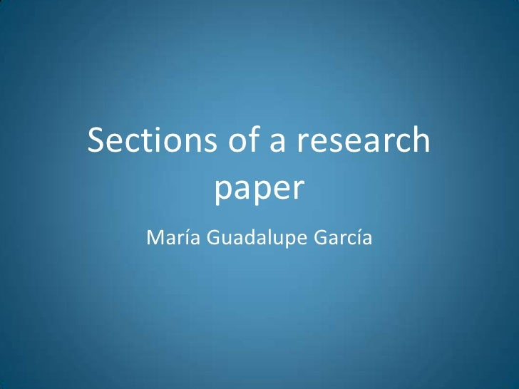 Sections of a researchpaper<br />María Guadalupe García<br />