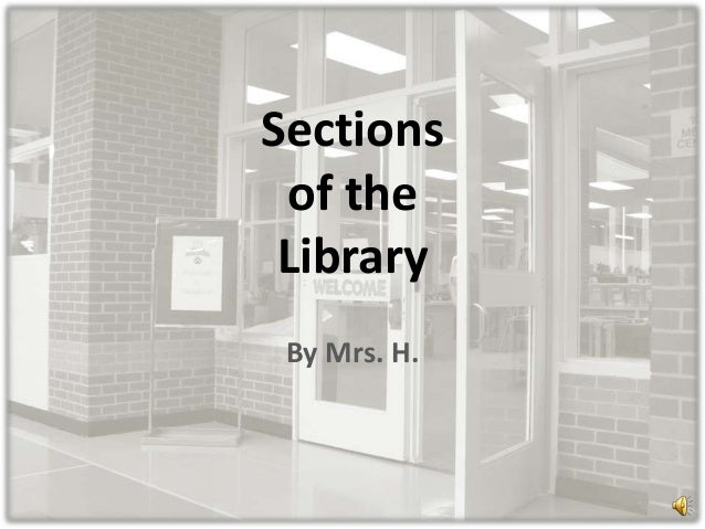Sections of the Library By Mrs. H.