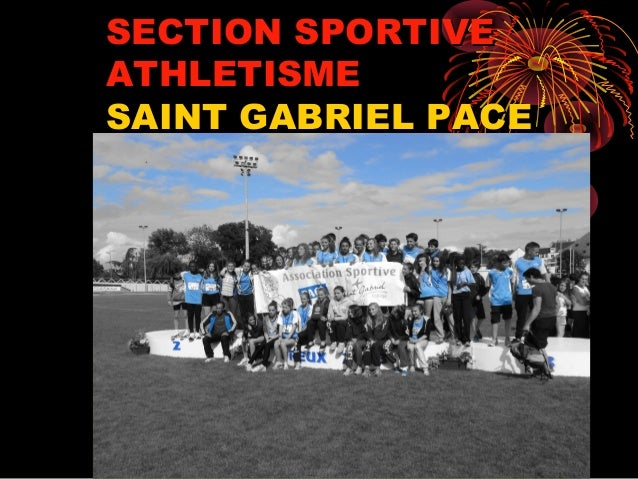 SECTION SPORTIVESECTION SPORTIVE ATHLETISMEATHLETISME SAINT GABRIEL PACESAINT GABRIEL PACE