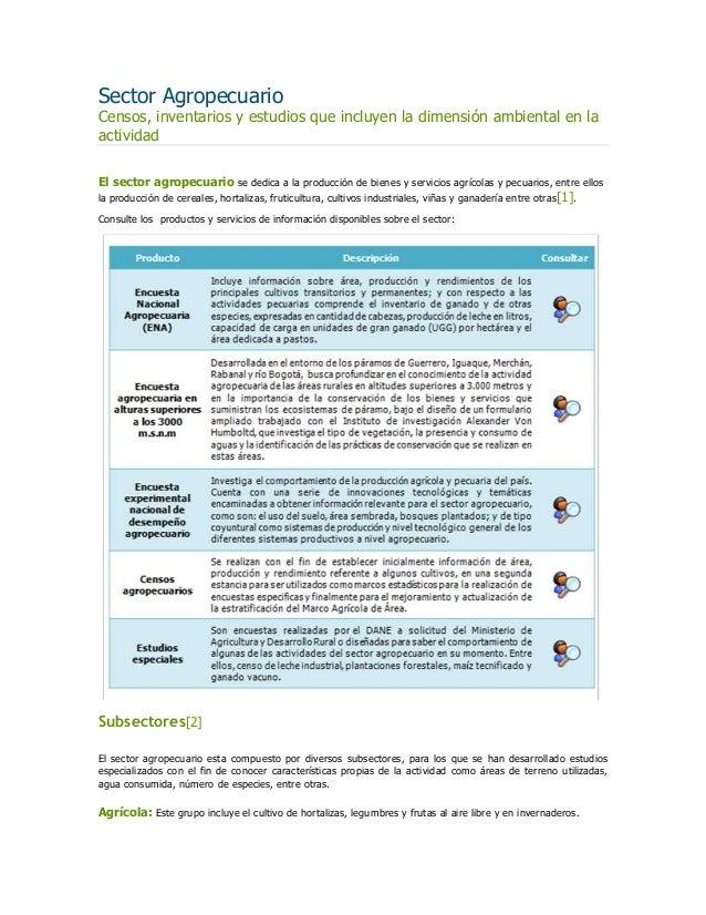 Sector Agropecuario Censos, inventarios y estudios que incluyen la dimensión ambiental en la actividad El sector agropecua...