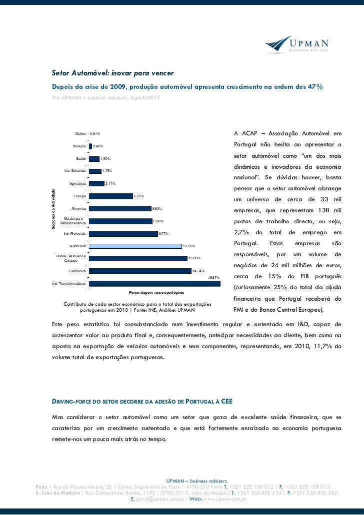 Setor Automóvel: inovar para vencer       Depois da crise de 2009, produção automóvel apresenta crescimento na ordem dos 4...