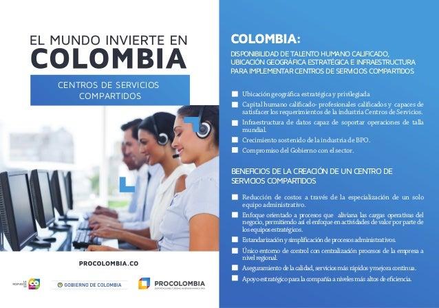CENTROS DE SERVICIOS COMPARTIDOS COLOMBIA: DISPONIBILIDAD DE TALENTO HUMANO CALIFICADO, UBICACIÓN GEOGRÁFICA ESTRATÉGICA E...