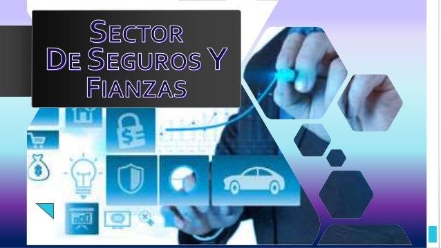 Sector de seguros y fianzas Slide 2