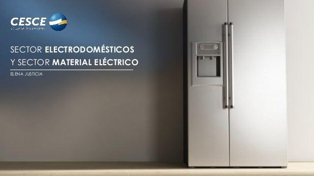 SECTOR ELECTRODOMÉSTICOS  Y SECTOR MATERIAL ELÉCTRICO  ELENA JUSTICIA