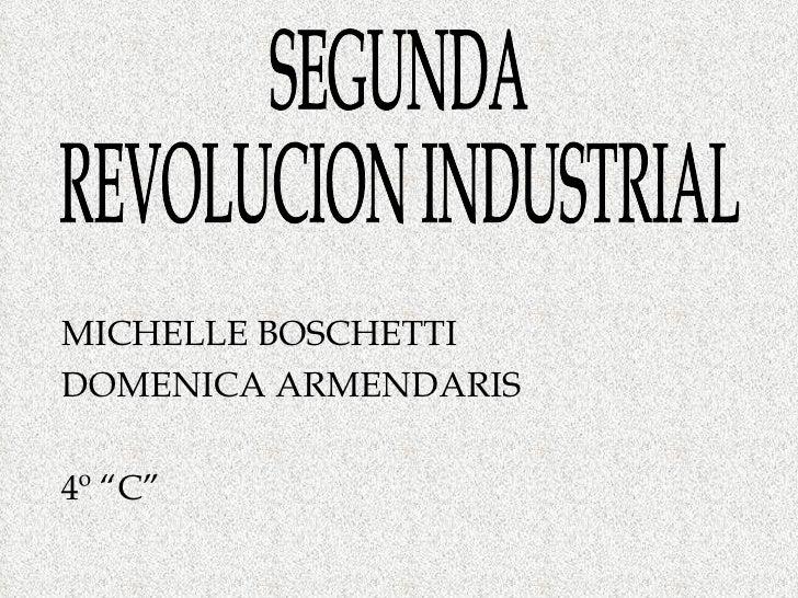 """MICHELLE BOSCHETTI  DOMENICA ARMENDARIS  4º """"C""""  SEGUNDA  REVOLUCION INDUSTRIAL"""