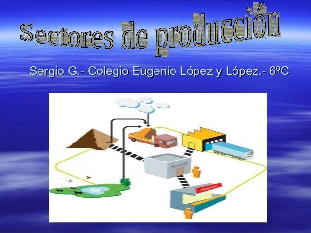 Sergio G.- Colegio Eugenio López y López.- 6ºC