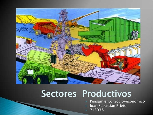 Sectores Productivos  Pensamiento Socio-económico  Juan Sebastian Prieto  713038