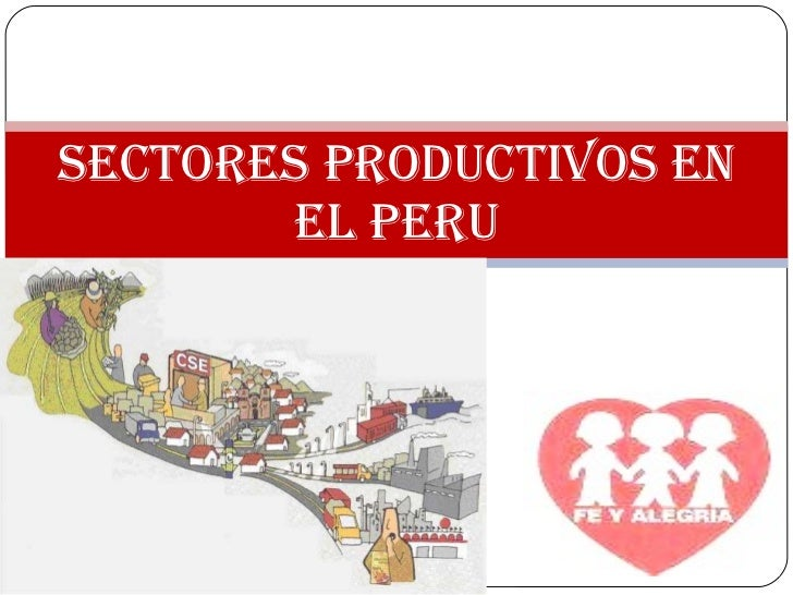 SECTORES PRODUCTIVOS EN EL PERU