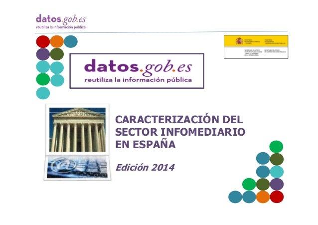 CARACTERIZACIÓN DELCARACTERIZACIÓN DEL SECTOR INFOMEDIARIO EN ESPAÑA Edición 2014