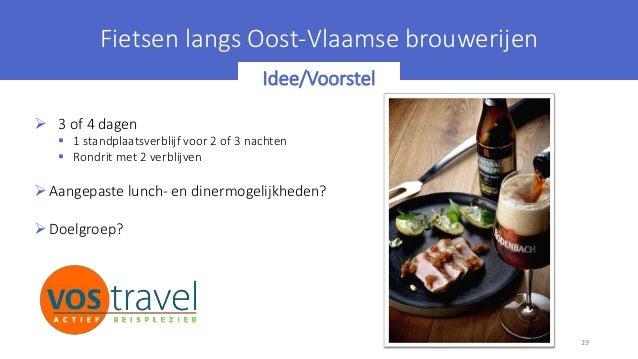 Fietsen langs Oostvlaamse brouwerijen 19 Fietsen langs Oost-Vlaamse brouwerijen  3 of 4 dagen  1 standplaatsverblijf voo...