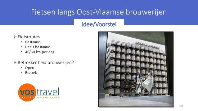 Fietsen langs Oostvlaamse brouwerijen 20 Fietsen langs Oost-Vlaamse brouwerijen Idee/Voorstel Fietsroutes  Bestaand  De...