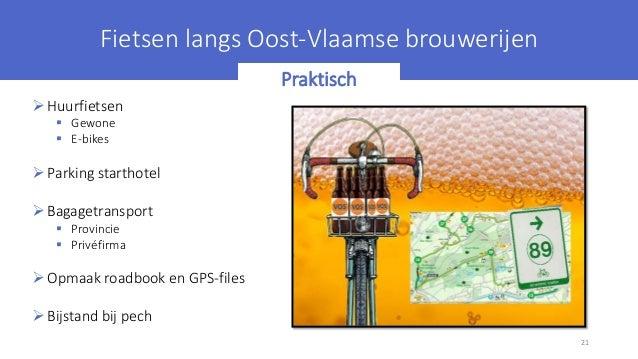 21 Fietsen langs Oost-Vlaamse brouwerijen Huurfietsen  Gewone  E-bikes Parking starthotel Bagagetransport  Provincie...