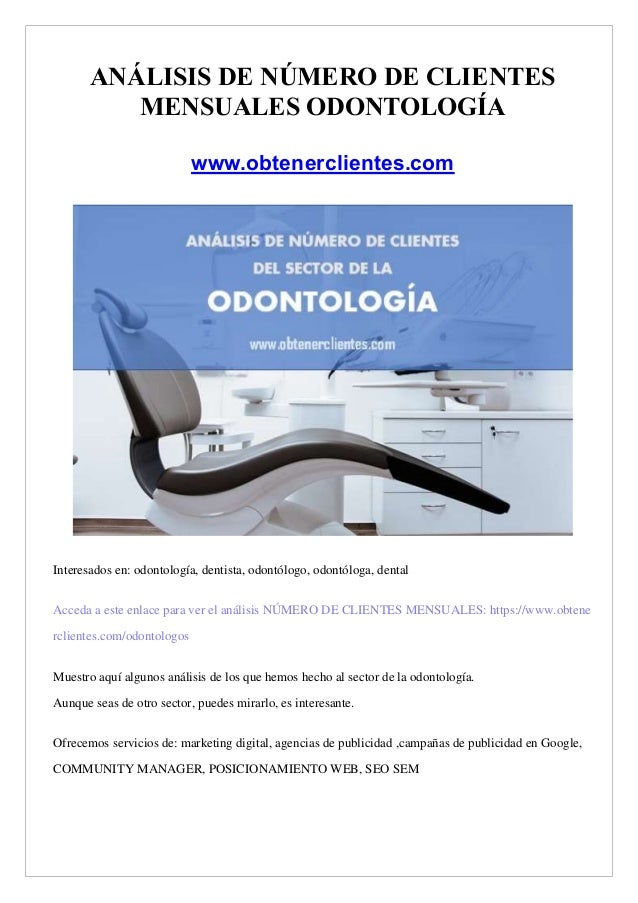 AN�LISIS DE N�MERO DE CLIENTES MENSUALES ODONTOLOG�A www.obtenerclientes.com Interesados en: odontolog�a, dentista, odont�...