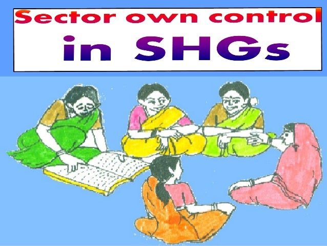 Sector Own Contrl In Women Self Help Groups Shgs