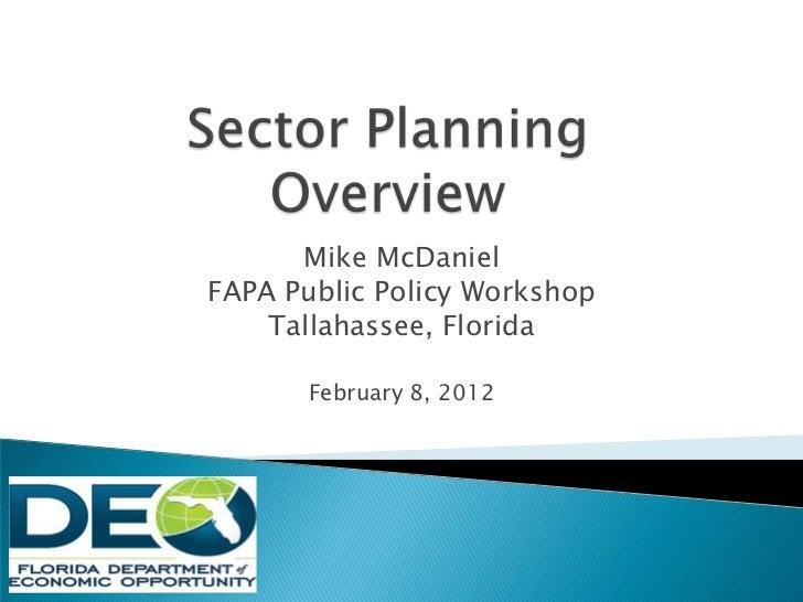 Mike McDanielFAPA Public Policy Workshop    Tallahassee, Florida       February 8, 2012