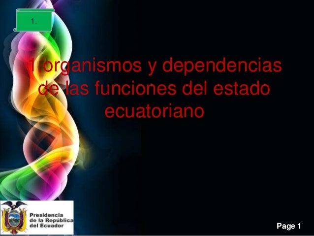 1.1.organismos y dependencias de las funciones del estado         ecuatoriano                           Page 1