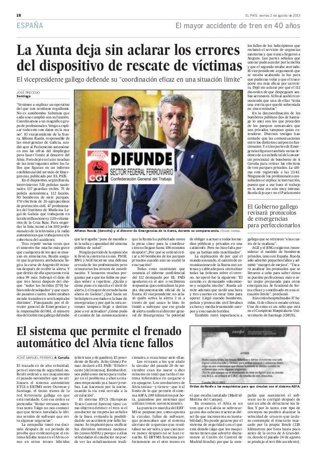 """18 EL PAÍS, viernes 2 de agosto de 2013 ESPAÑA """"Venimos a explicar un operativo del que nos sentimos orgullosos. No es aut..."""