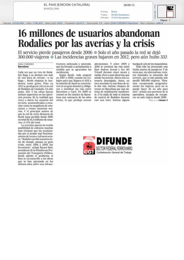 26/08/13EL PAIS (EDICION CATALUÑA) BARCELONA Prensa: Diaria Tirada: 46.086 Ejemplares Difusión: 37.404 Ejemplares Página: ...