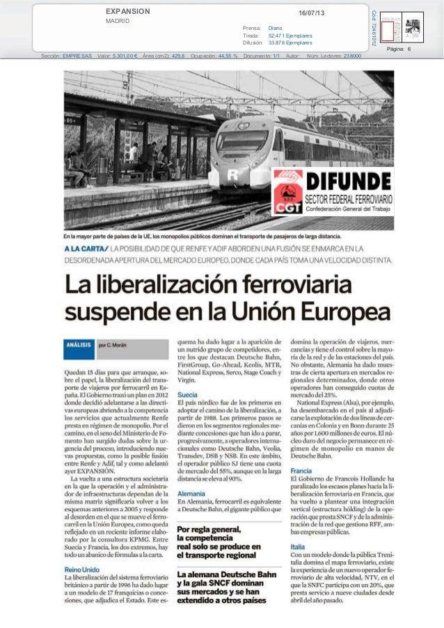 16/07/13EXPANSION MADRID Prensa: Diaria Tirada: 52.471 Ejemplares Difusión: 33.878 Ejemplares Página: 6 Sección: EMPRESAS ...