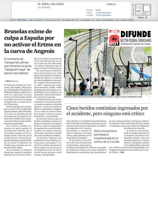 17/09/13EL IDEAL GALLEGO LA CORUÑA Prensa: Diaria Tirada: 13.705 Ejemplares Difusión: 10.803 Ejemplares Página: 25 Sección...