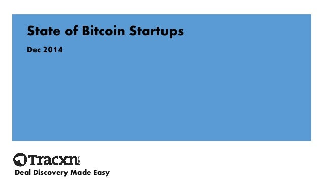 State of Bitcoin Startups  Dec 2014  Deal Discovery Made Easy