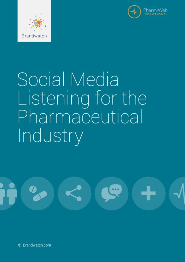 2Social Listening for the Pharmaceutical Industry | © 2015 Brandwatch.com Introduction Changing patient expectations repre...