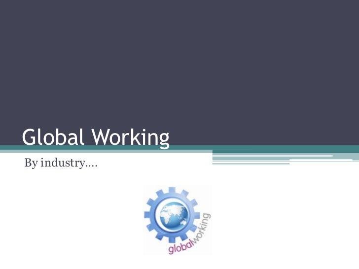 Global WorkingBy industry….