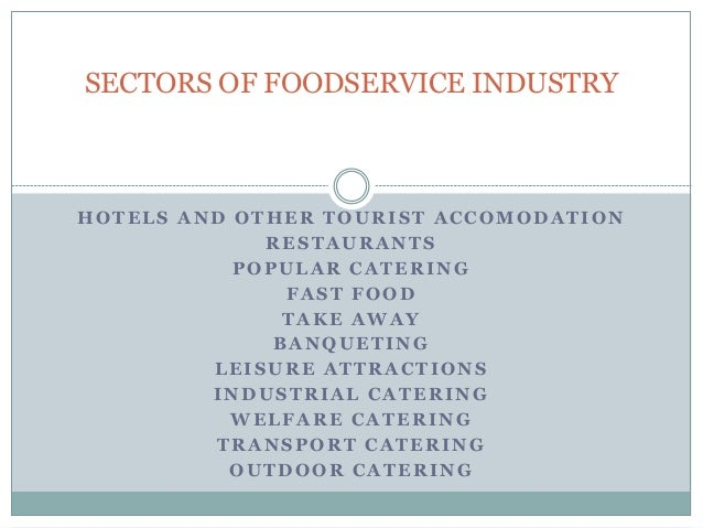 HOTELS AND OTHER TOURIST ACCOMODATION RESTAURANTS POPULAR CATERING FAST FOOD TAKE AWAY BANQUETING LEISURE ATTRACTIONS INDU...