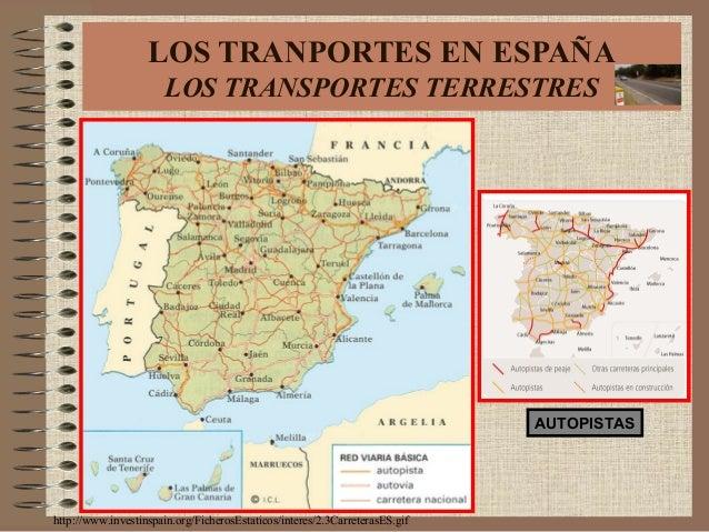 http://www.investinspain.org/FicherosEstaticos/interes/2.3CarreterasES.gif LOS TRANPORTES EN ESPAÑA LOS TRANSPORTES TERRES...