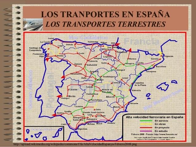 http://upload.wikimedia.org/wikipedia/commons/f/fa/AltaVelocidadEspanya-Febrero2008.png LOS TRANPORTES EN ESPAÑA LOS TRANS...