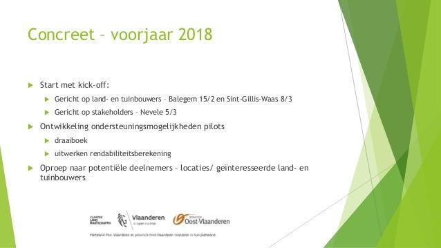 Concreet – voorjaar 2018  Start met kick-off:  Gericht op land- en tuinbouwers – Balegem 15/2 en Sint-Gillis-Waas 8/3  ...