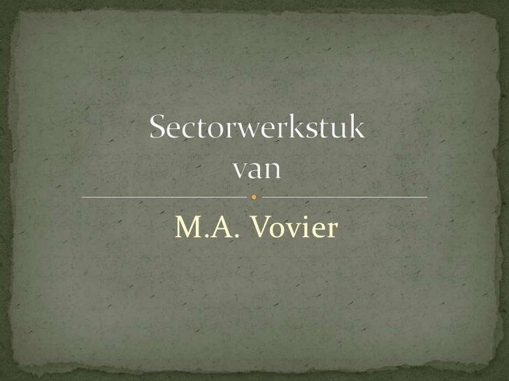 Sectorwerkstukvan<br />M.A. Vovier<br />