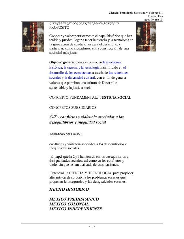 Ciencia Tecnología Sociedad y Valores III Duarte, Eva agos 09 ene 10 CIENCIA TECNOLOGIA SOCIEDAD Y VALORES III PROPOSITO C...