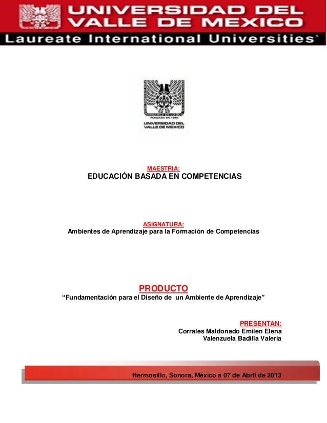 """MAESTRIA:EDUCACIÓN BASADA EN COMPETENCIASASIGNATURA:Ambientes de Aprendizaje para la Formación de CompetenciasPRODUCTO""""Fun..."""